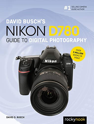 Nikon D780 Guide to Digital Photography